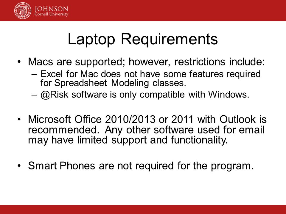 Laptop Requirements Macs are supported; however, restrictions include: