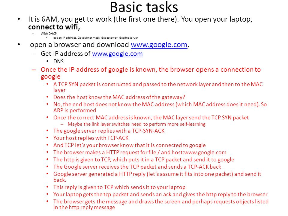 Basic tasks It is 6AM, you get to work (the first one there). You open your laptop, connect to wifi,
