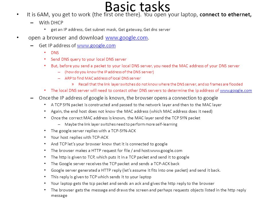 Basic tasks It is 6AM, you get to work (the first one there). You open your laptop, connect to ethernet,