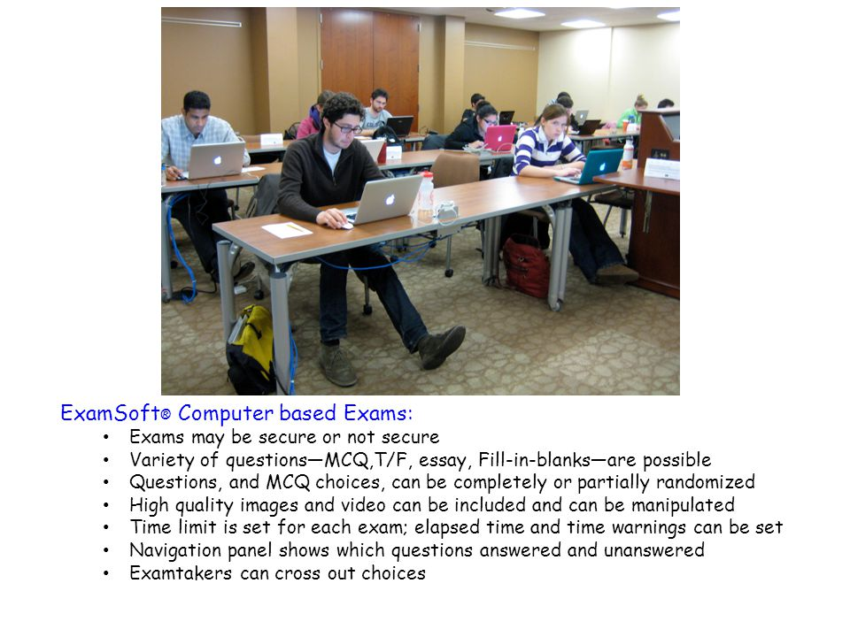 ExamSoft® Computer based Exams: