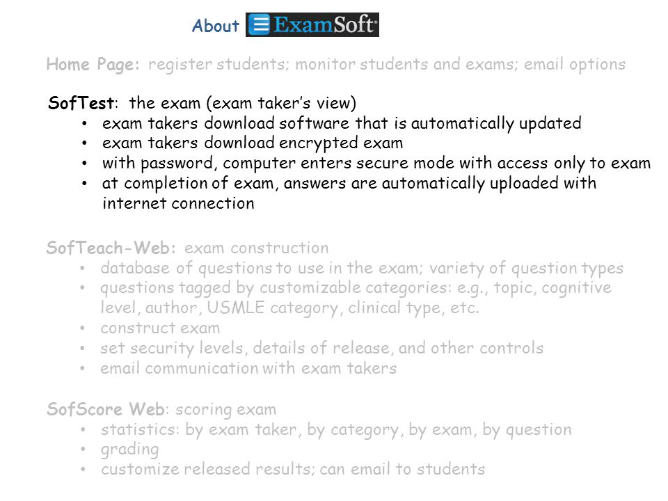 About Home Page: register students; monitor students and exams; email options. SofTest: the exam (exam taker's view)