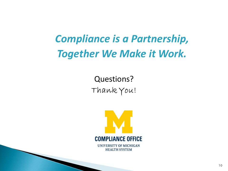 Compliance is a Partnership, Together We Make it Work.