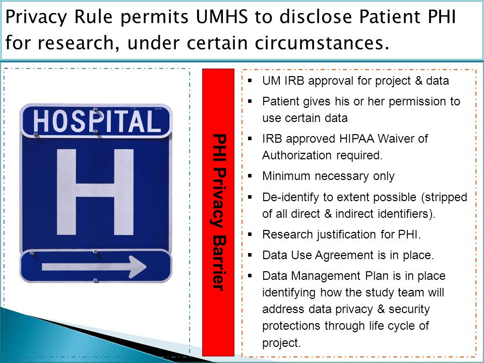 Privacy Rule permits UMHS to disclose Patient PHI for research, under certain circumstances.