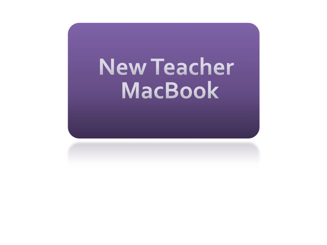 New Teacher MacBook