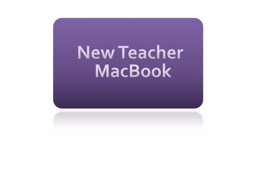New Teacher MacBook