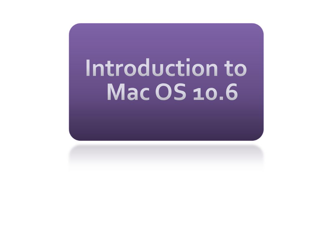 Introduction to Mac OS 10.6