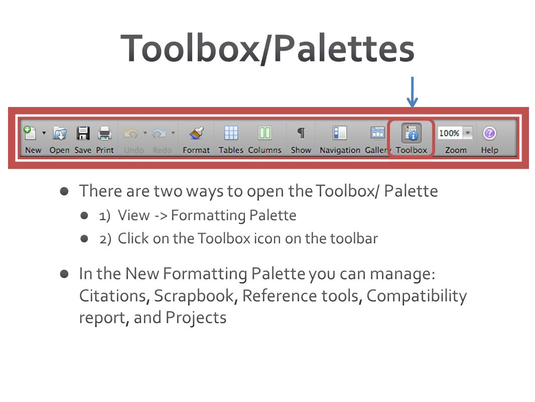 Toolbox/Palettes There are two ways to open the Toolbox/ Palette