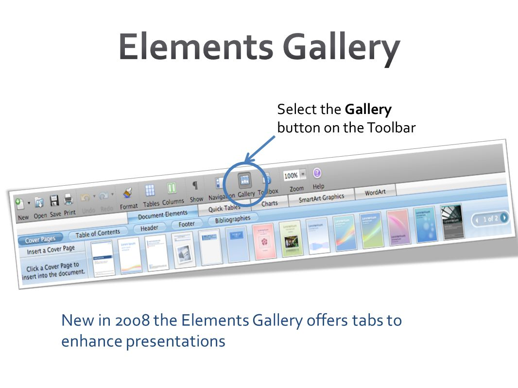 Elements Gallery Select the Gallery button on the Toolbar.