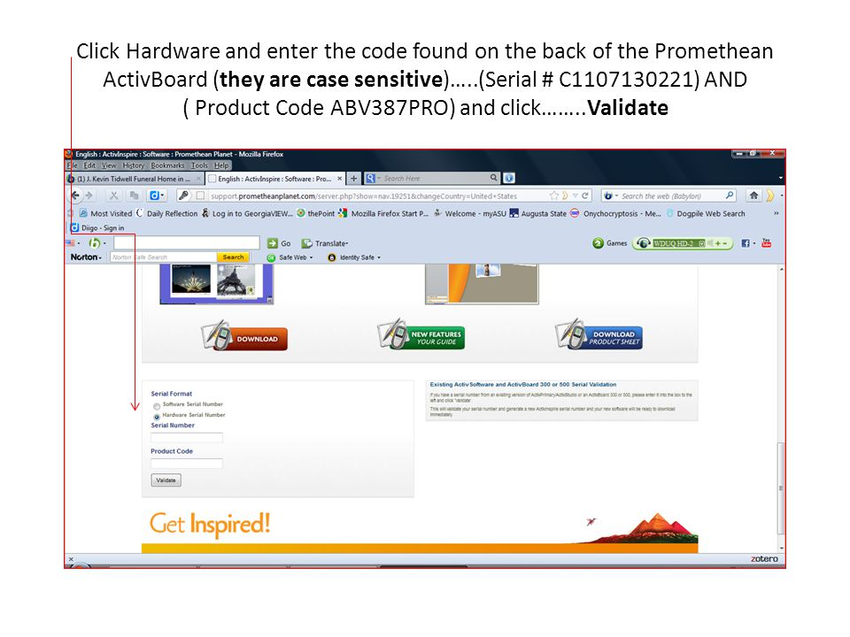 Click Hardware and enter the code found on the back of the Promethean ActivBoard (they are case sensitive)…..(Serial # C1107130221) AND ( Product Code ABV387PRO) and click……..Validate