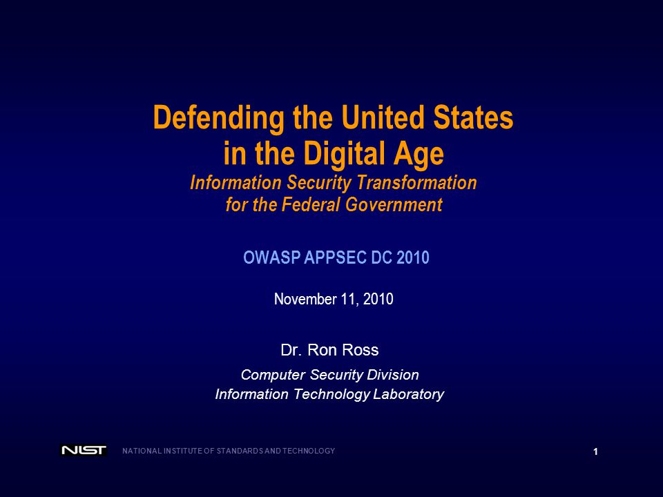 Defending the United States in the Digital Age Information Security Transformation for the Federal Government OWASP APPSEC DC 2010 November 11, 2010