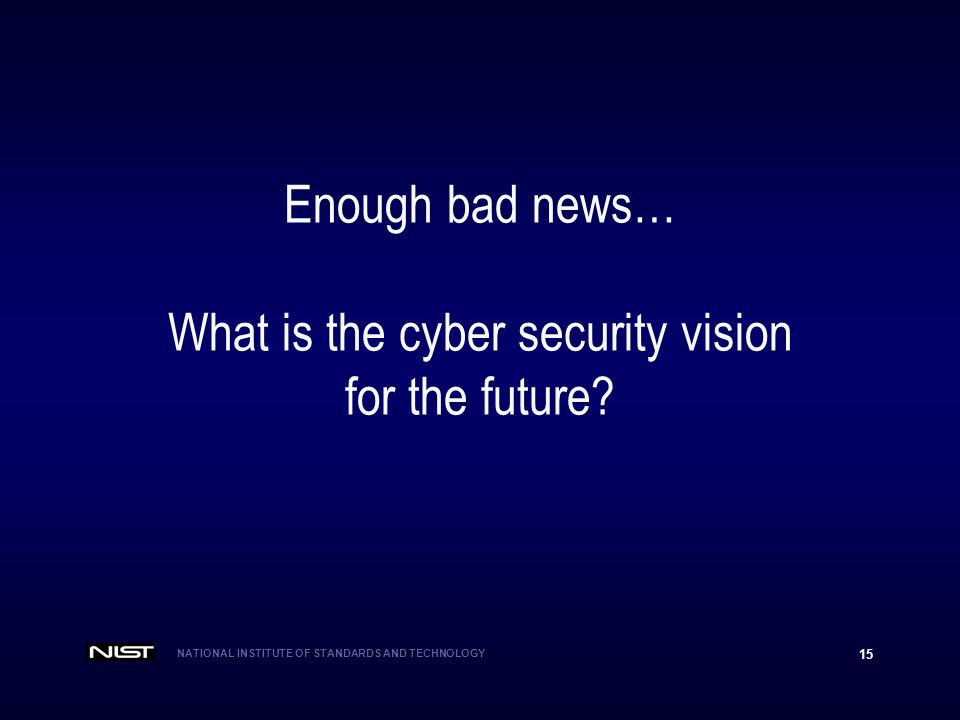 Enough bad news… What is the cyber security vision for the future