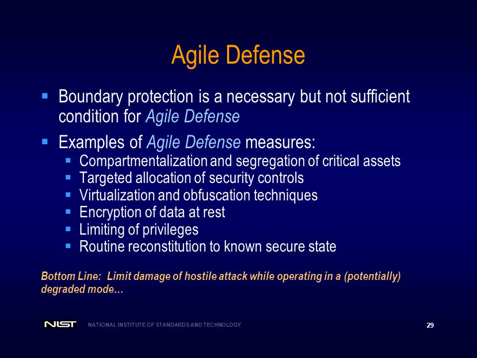 Agile Defense Boundary protection is a necessary but not sufficient condition for Agile Defense. Examples of Agile Defense measures: