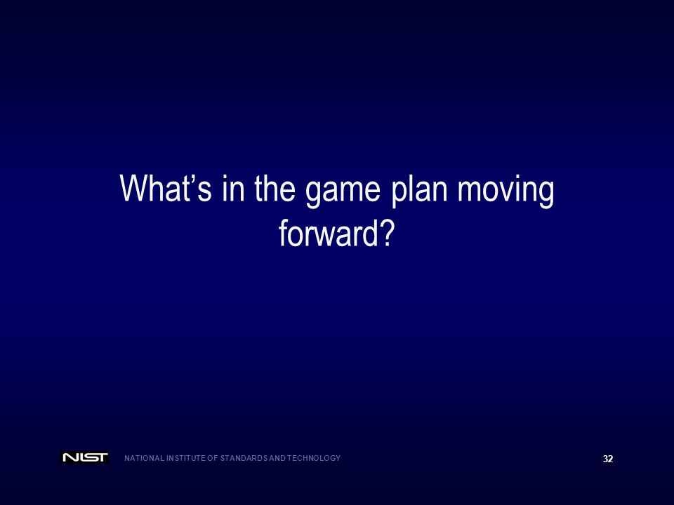 What's in the game plan moving forward
