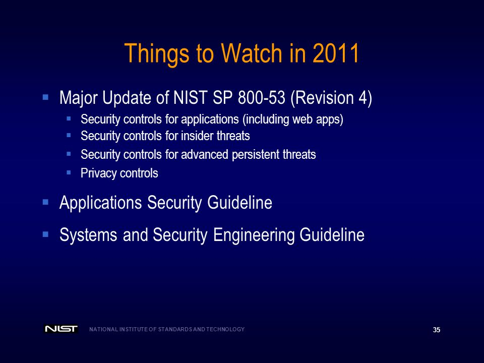 Things to Watch in 2011 Major Update of NIST SP 800-53 (Revision 4)