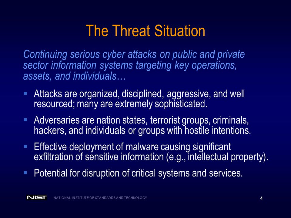 The Threat Situation Continuing serious cyber attacks on public and private. sector information systems targeting key operations,