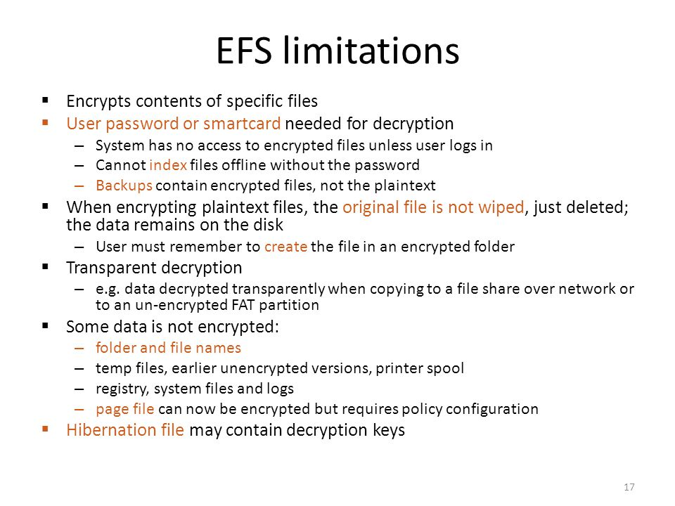 EFS limitations Encrypts contents of specific files