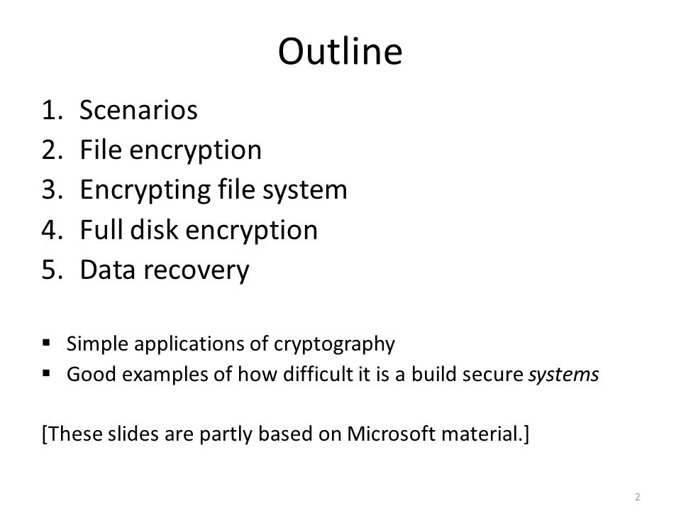 Outline Scenarios File encryption Encrypting file system