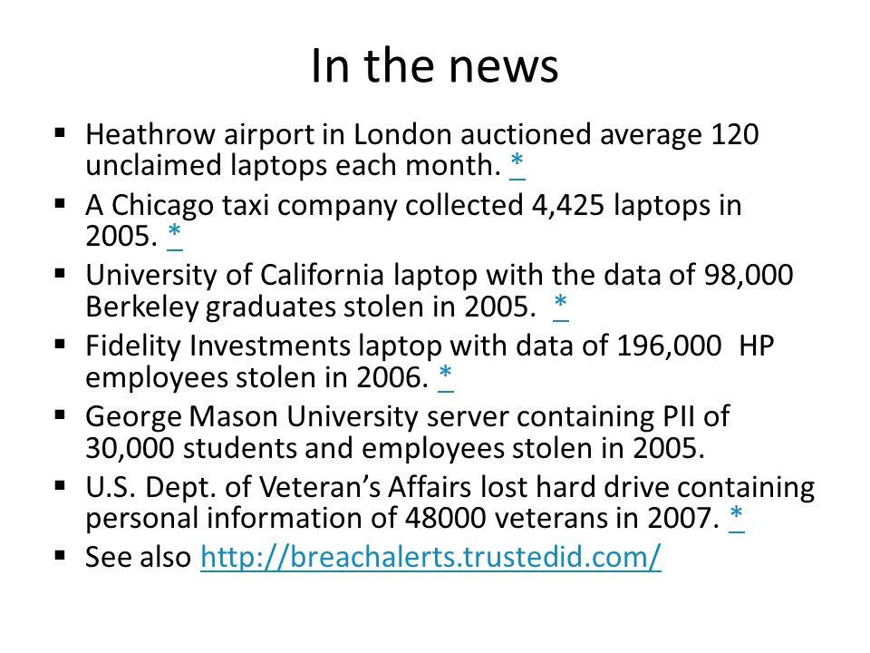In the news Heathrow airport in London auctioned average 120 unclaimed laptops each month. *