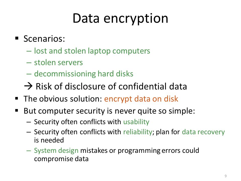 Data encryption Scenarios:  Risk of disclosure of confidential data