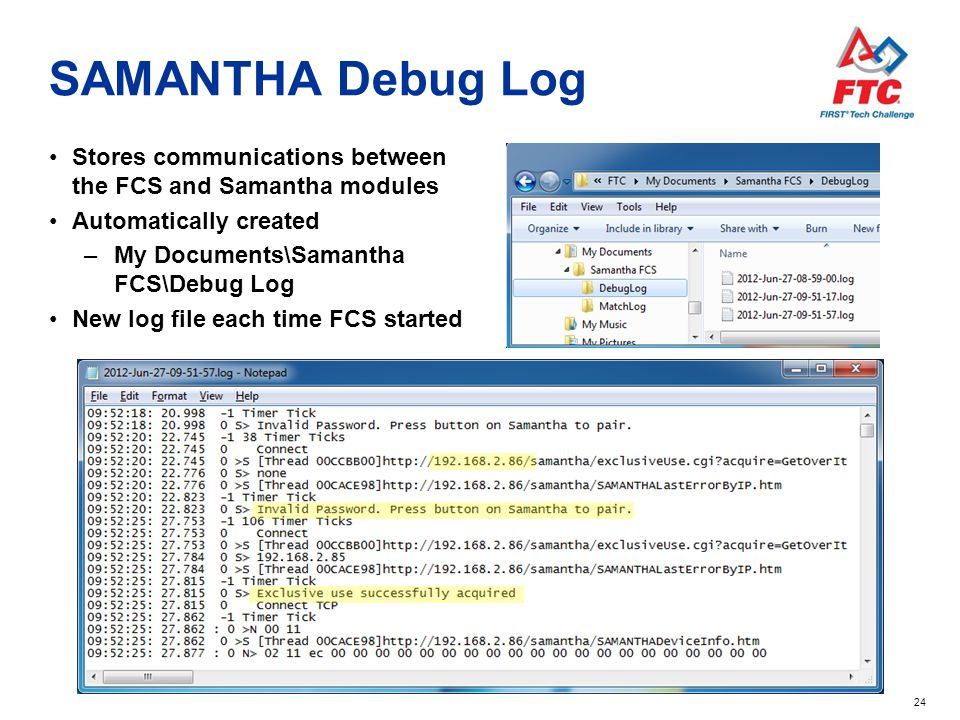SAMANTHA Debug Log Stores communications between the FCS and Samantha modules. Automatically created.