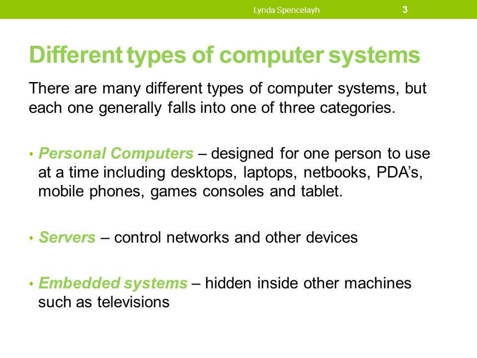 compare different types of computer systems What are the types of computer system architecture what are the different types of computers and their architecture what are some types of computer systems.