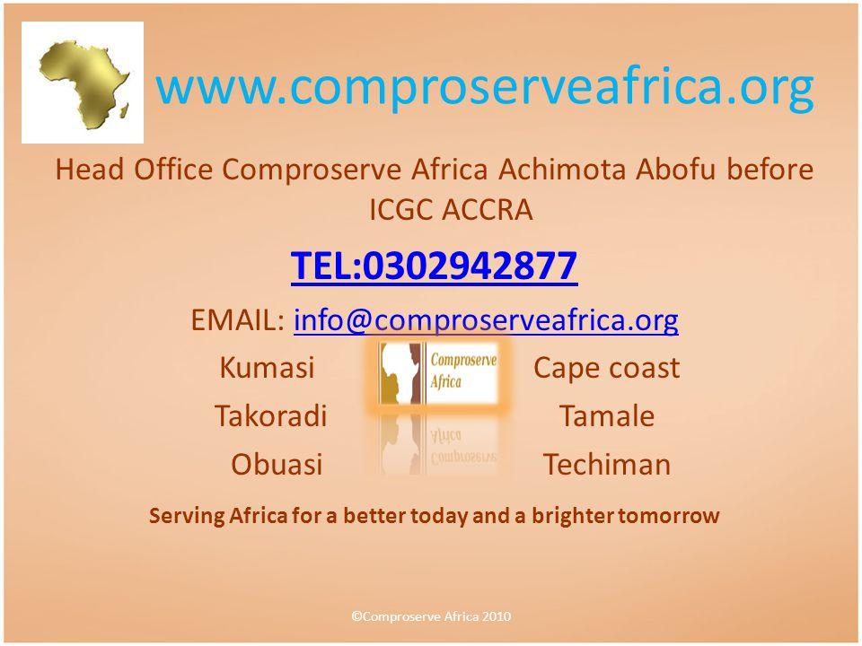 www.comproserveafrica.org TEL:0302942877
