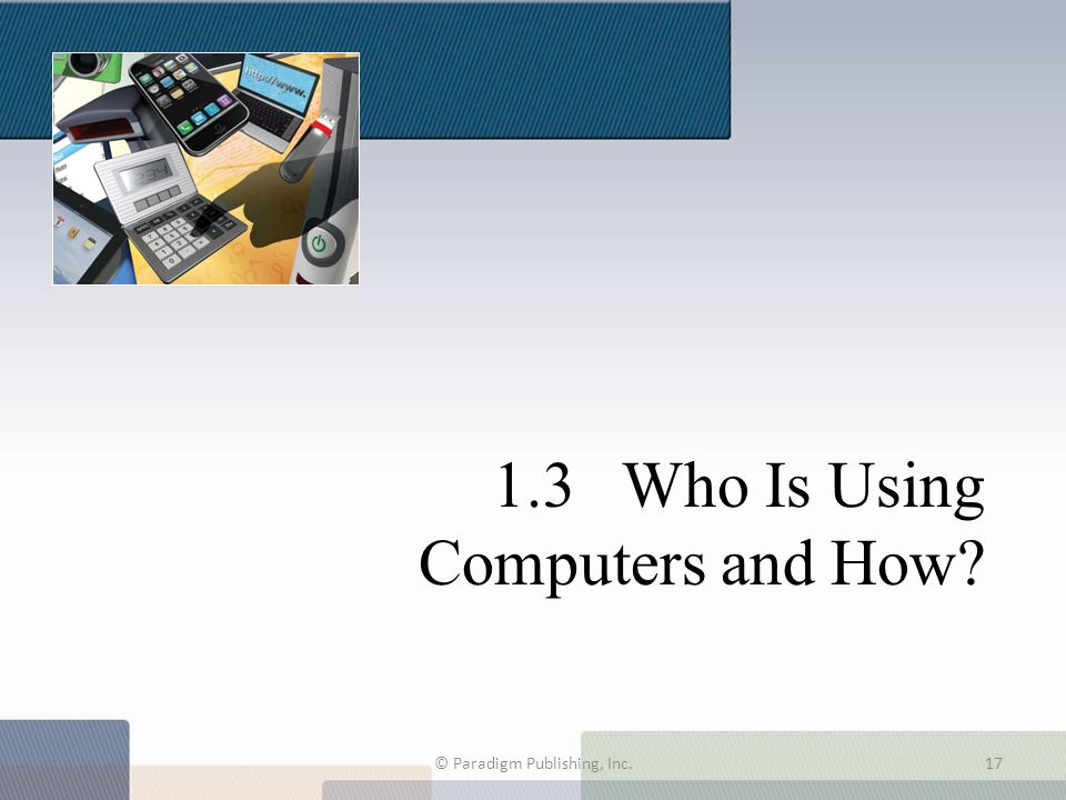 1.3 Who Is Using Computers and How