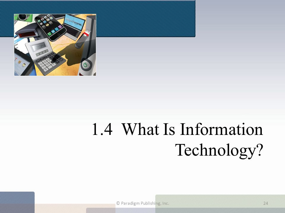 1.4 What Is Information Technology