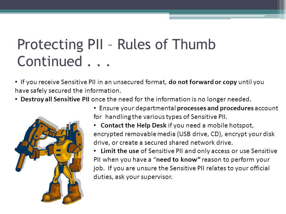 Protecting PII – Rules of Thumb Continued . . .