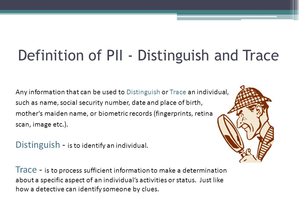 Definition of PII - Distinguish and Trace