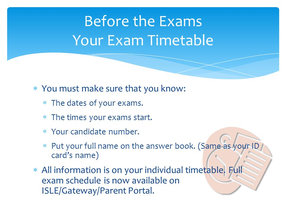 Before the Exams Your Exam Timetable