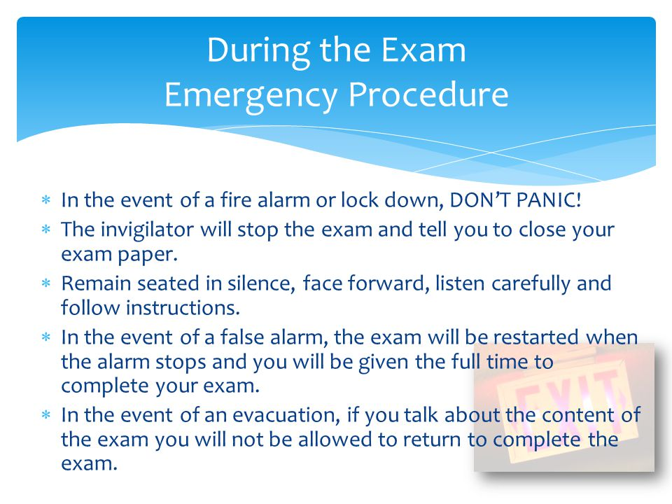 During the Exam Emergency Procedure