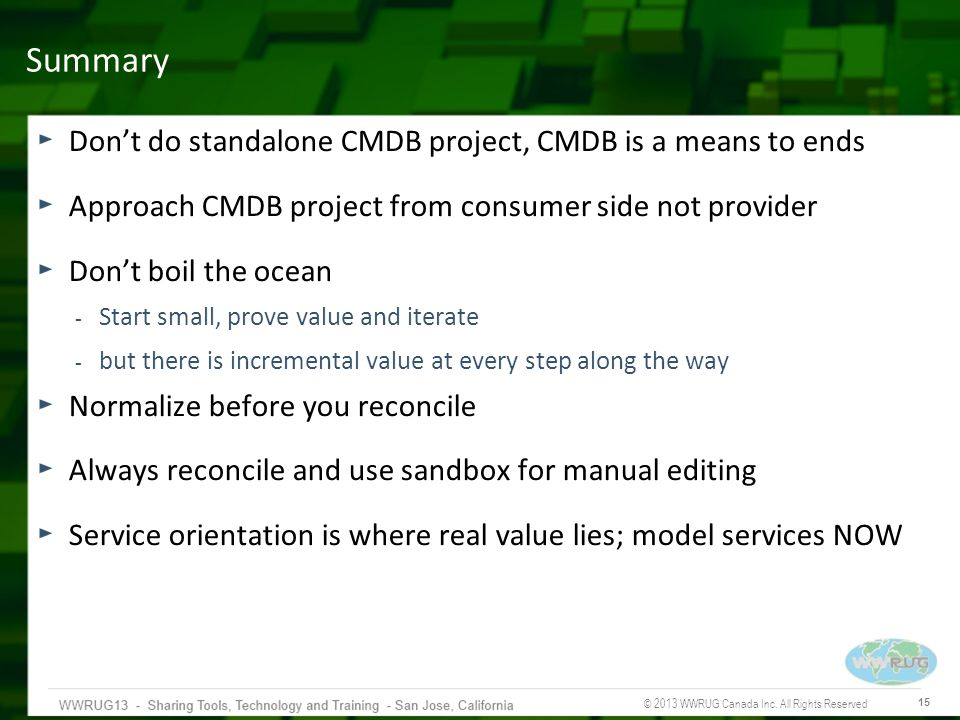 Summary Don't do standalone CMDB project, CMDB is a means to ends