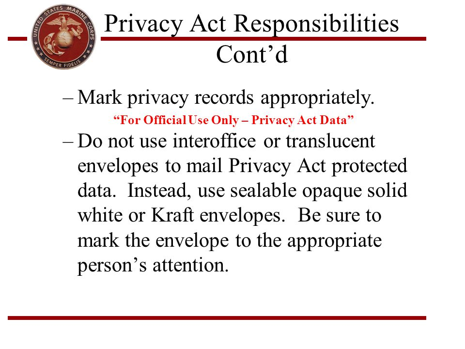 Privacy Act Responsibilities Cont'd