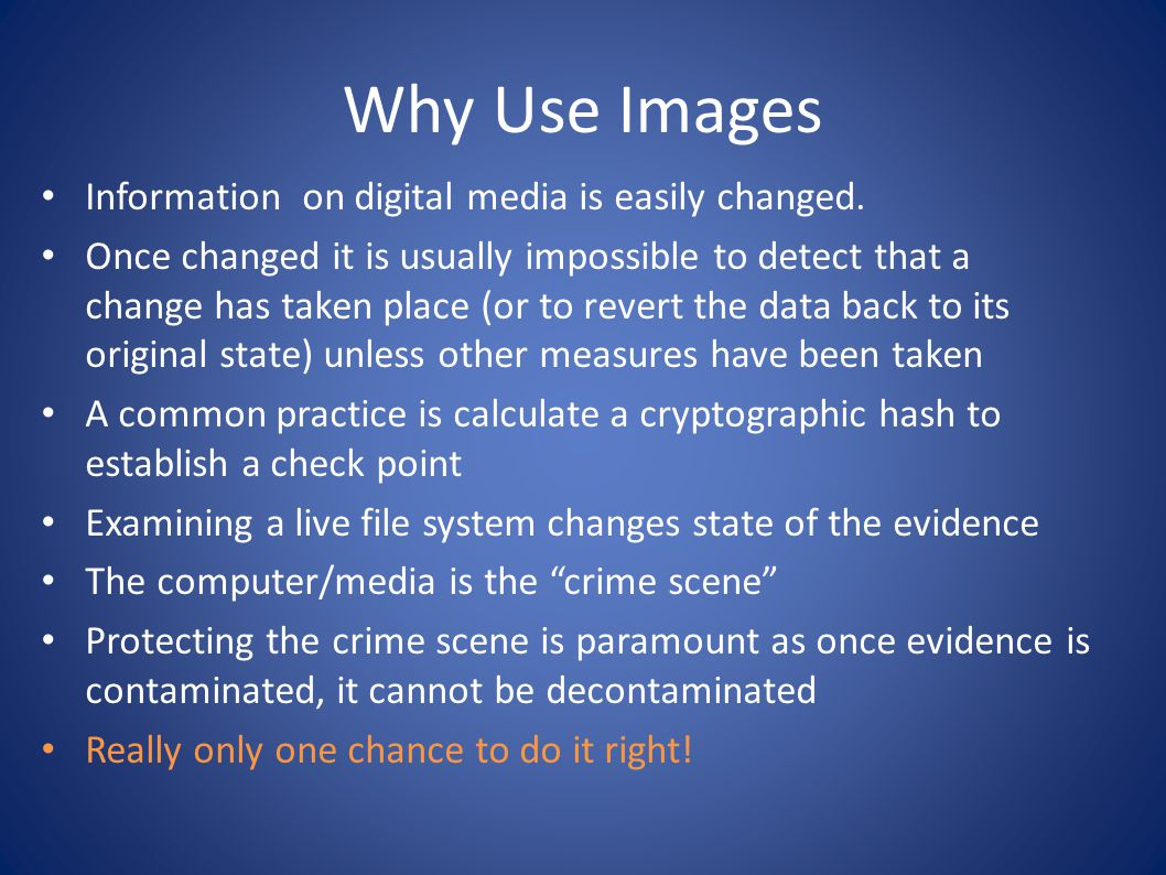 Why Use Images Information on digital media is easily changed.