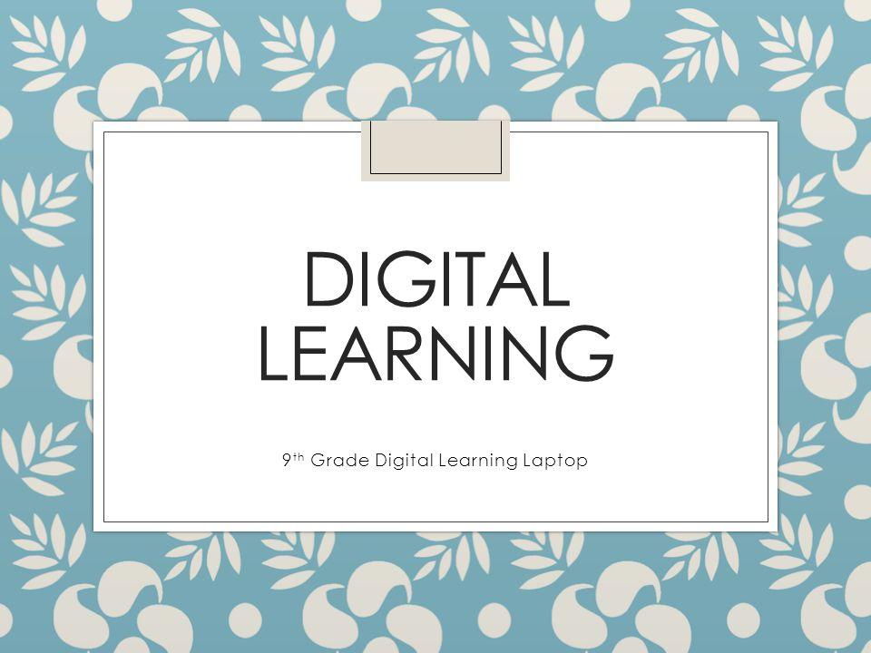 9th Grade Digital Learning Laptop