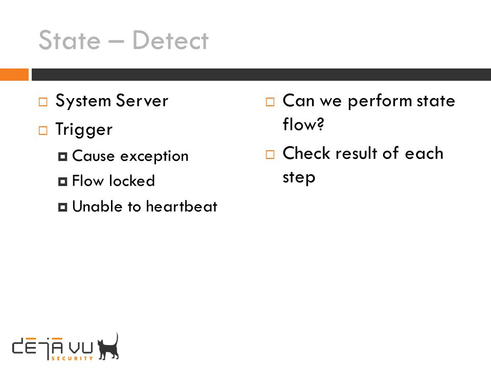 State – Detect System Server Trigger Can we perform state flow