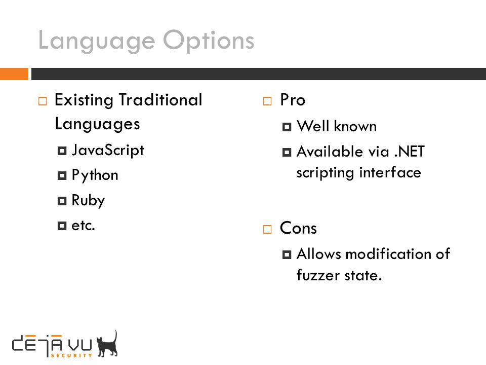 Language Options Existing Traditional Languages Pro Cons Well known