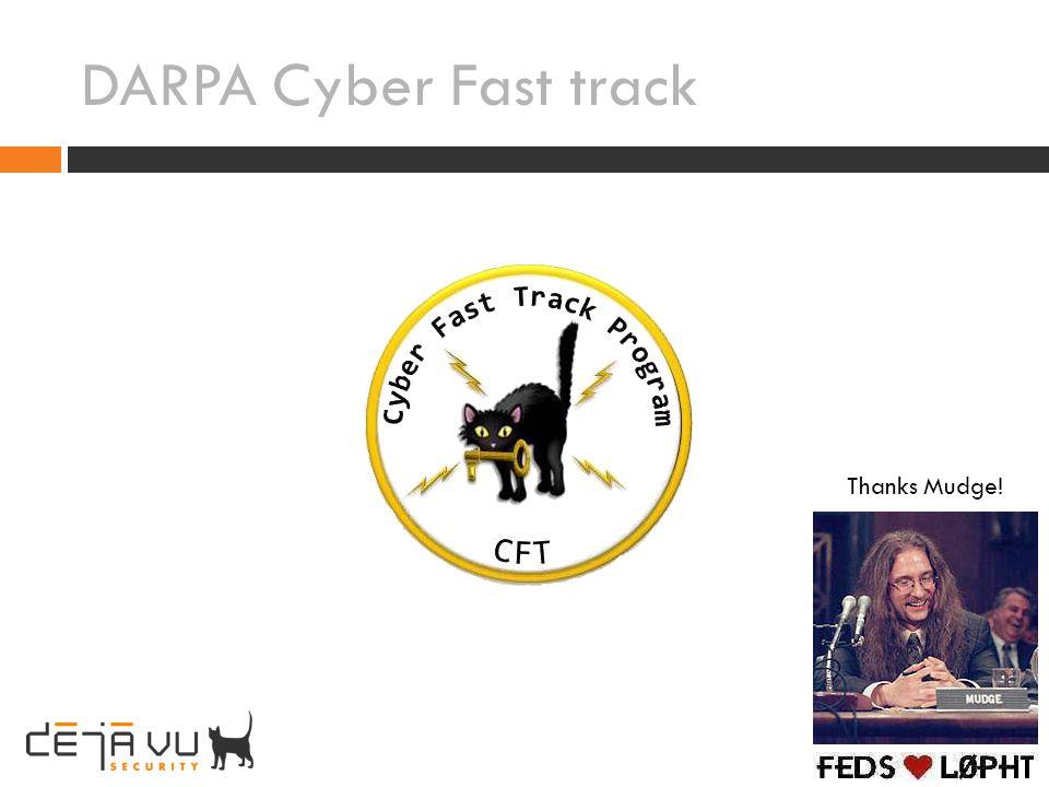 DARPA Cyber Fast track Thanks Mudge!