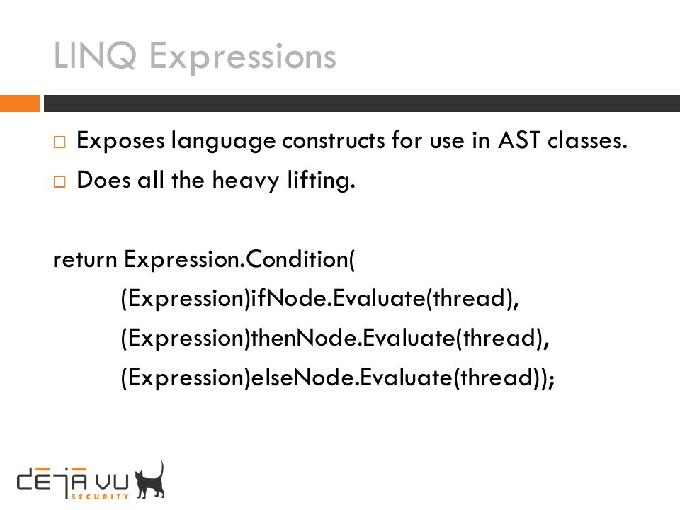 LINQ Expressions Exposes language constructs for use in AST classes.