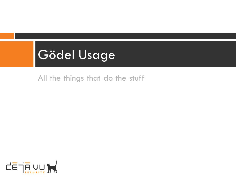 Gödel Usage All the things that do the stuff