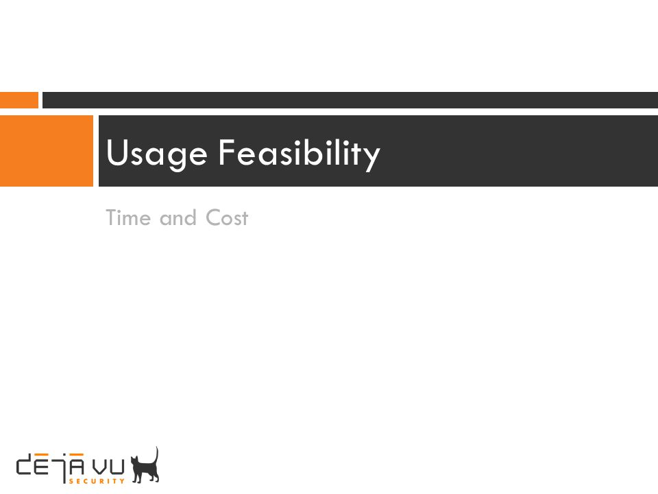 Usage Feasibility Time and Cost