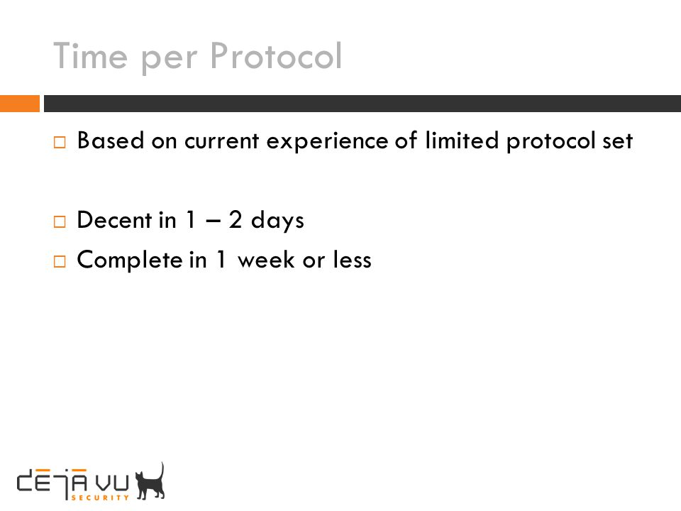 Time per Protocol Based on current experience of limited protocol set