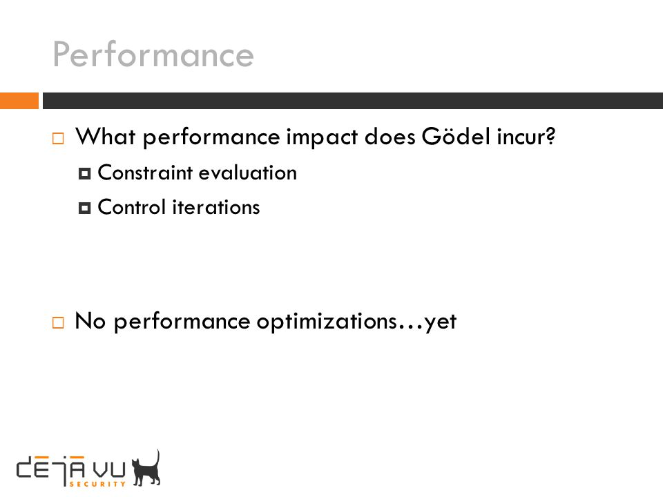 Performance What performance impact does Gödel incur