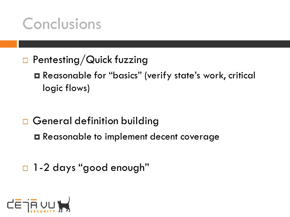 Conclusions Pentesting/Quick fuzzing General definition building