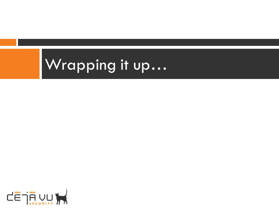 Wrapping it up…