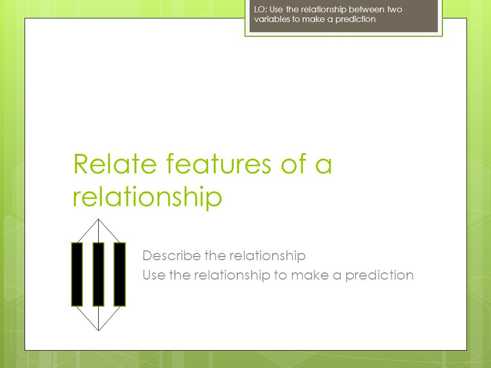 Relate features of a relationship
