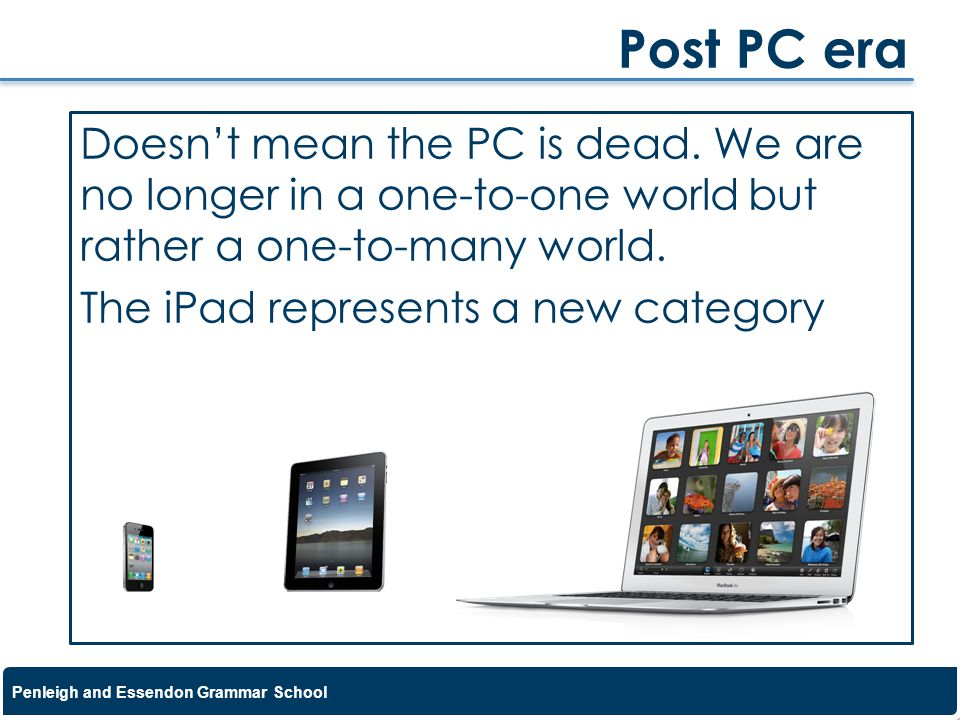 Post PC era Doesn't mean the PC is dead.