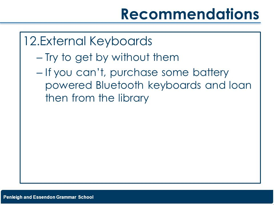 Recommendations External Keyboards Try to get by without them