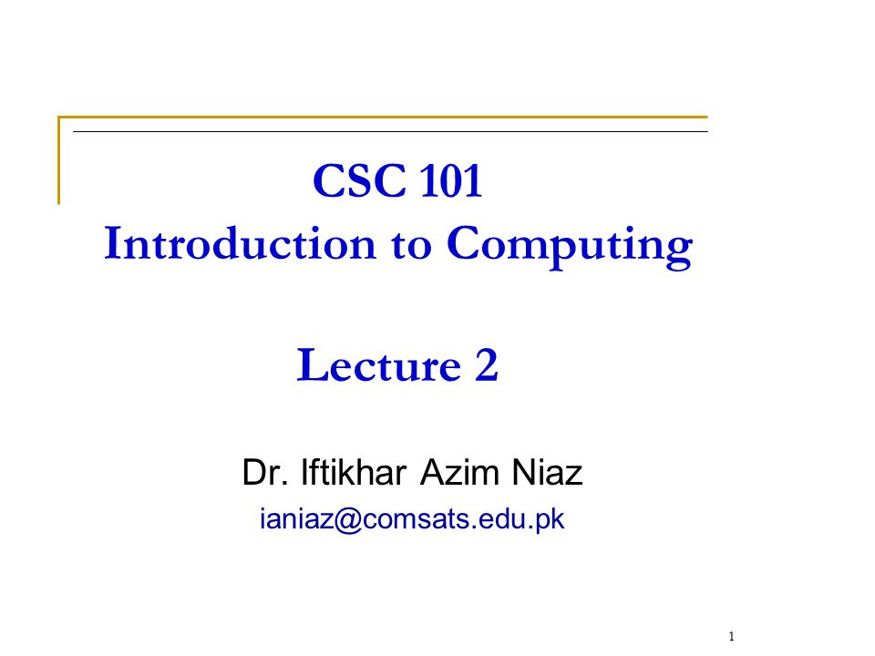 CSC 101 Introduction to Computing Lecture 2